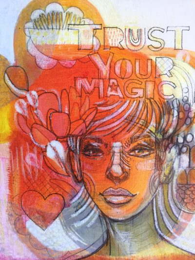 """Trust Your Magic"" by Brad Huck - BMH21"